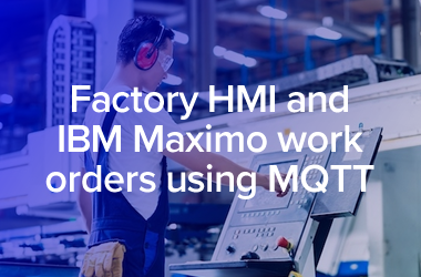 Factory HMI and IBM Maximo work orders using MQTT